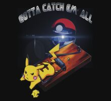 Gotta Catch Em' All by MGraphics