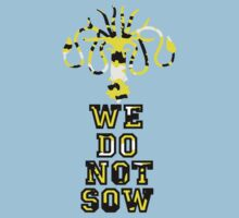 We do not sow by CarloJ1956