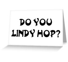 Do you lindy Greeting Card