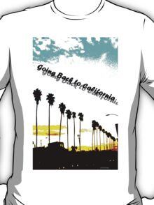 Going Back to California T-Shirt