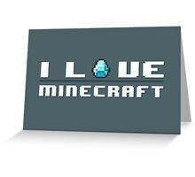 I Love Minecraft Greeting Card