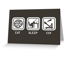 Eat, Sleep, Civ Greeting Card