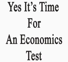 Yes It's Time For An Economics Test  by supernova23
