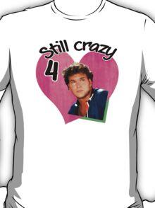 Crazy 4 Swayze T-Shirt