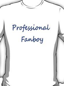 Professional Fanboy T-Shirt