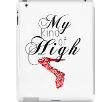 My kind of high iPad Case/Skin