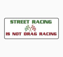 Street racing is not drag racing by SeedyRom