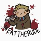 Eat The Rude by geothebio