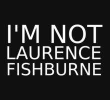 Samuel L. Jackson - I AM NOT LAURENCE FISHBURNE White by zacharyskaplan