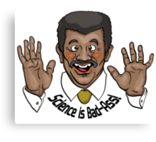 """Neil deGrasse Tyson """"Science is Bad-Ass!"""" Canvas Print"""