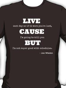 Joss Killing Schedule- WHITE T-Shirt