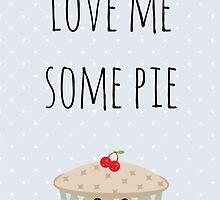 Love Me Some Pie by pelguin
