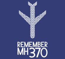 Remember MH370 by Ryan Dell