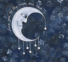 Love You To The Moon And Back by Lisa Frances Judd~QuirkyHappyArt