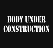 Body Under Construction by 4season
