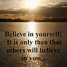 Believe in Yourself... by Polly Peacock