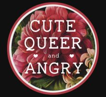 Cute, Queer and Angry by KcShoemake