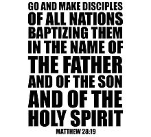 Go and make disciples of all nations -Matt 28:19 Photographic Print