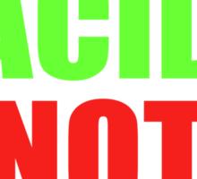 DROP ACID NOT BOMBS - BEZ Sticker