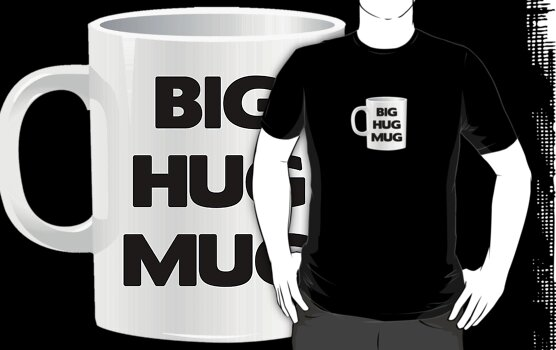 Big Hug Mug - Limited Edition - Black and White by That T-Shirt Guy