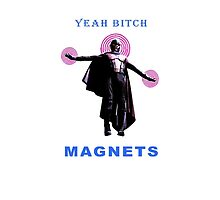 Yeah B****, MAGNETS by moali