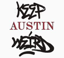 Keep Austin Weird by mamisarah