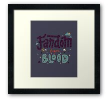 Fandom Before Blood Framed Print