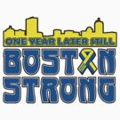 Still Boston Strong by Alsvisions