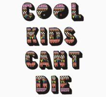Cool Kids Can't Die - Aztec by trentond