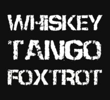 Whiskey Tango Foxtrot - WTF White by zacharyskaplan