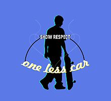 SHOW RESPECT. ONE LESS CAR. by CelsoPelegrini