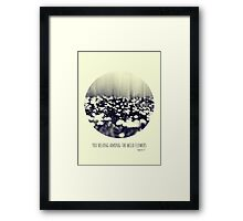 you belong among the wild flowers Framed Print