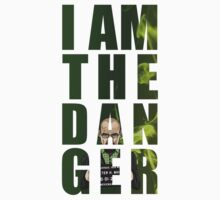 I am the Danger by TheMovieManiacs