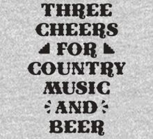 Three Cheers For Country Music and Beer by Six 3