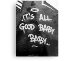 Its All Good Baby Baby Metal Print