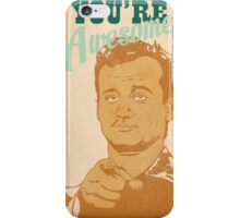 You're Awesome! Bill Murray iPhone Case/Skin
