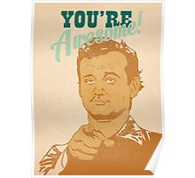 You're Awesome! Bill Murray Poster