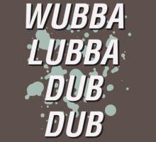 Wubba Lubba Dub Dub by Galeaettu