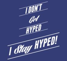 """Mojo Rawley """"Stay Hyped"""" Shirt by ohsnapvince"""