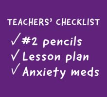 Teacher's Checklist - #2 Pencils, Lesson Plan, Anxiety Meds by careers