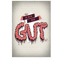 Go With Your Gut Photographic Print