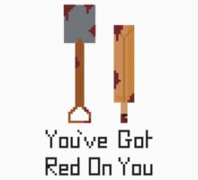 Shaun of the dead - You've got red on you by Jordan Harvey