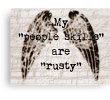 My People Skills Are Rusty Canvas Print