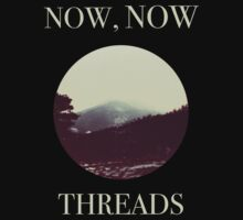 Now, Now Threads by gr8mrb93