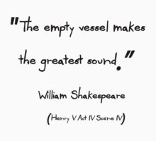 The Empty Vessel Makes the Greatest Sound by IntoDarkness