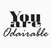 You Are Odairable by Mysourwolfx