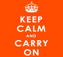 Keep Calm and Carry On by love-love-love