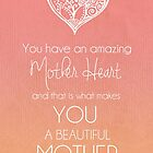 Amazing Mother Heart by CarlyMarie