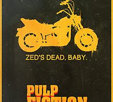 Zed's Dead - Pulp Fiction Poster by edwardjmoran