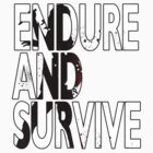 Endure And Survive Type 2 by pirateprincess